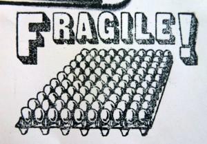 Fragile!